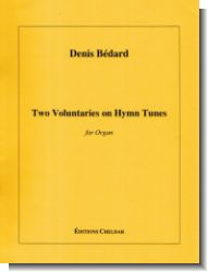 B�dard, Two voluntaries on Hymn Tunes