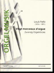 Feltz, Vingt morceaux d'orgue - 20 Orgelstücke