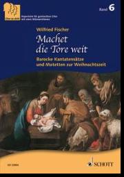 Machet die Tore weit - Barocke Kantatensätze und Motetten zur Weihnachtszeit (3st.)