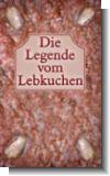Die Legende vom Lebkuchen - Ein Buch zum Anbei�en