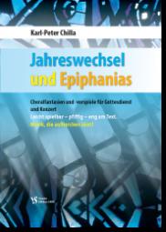 Chilla, Jahreswechsel und Epiphanias - Choralvorspiele