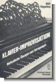 KLAVIER-IMPROVISATION : METHODISCHE UEBUNGEN (UND ANREGUNGEN)