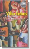 Villa-Lobos : Der Aufbruch der brasilianischen Musik (+CD)