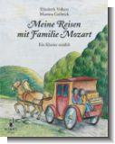 Meine Reisen mit Familie Mozart : ein Klavier erz�hlt