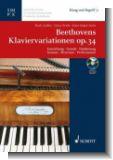 Beethovens Klaviervariationen op.34 Entstehung, Gestalt, Darbietung