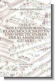 Neue Notationsformen, Klangm�glichkeiten und Spieltechniken (der klassischen Gitarre)