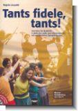 Tants fidele tants (+CD) : Liederbuch mit Tanzanleitungen