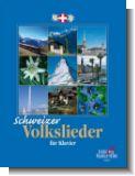 Schweizer Lieder : f�r Klavier