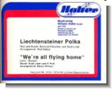 Liechtensteiner Polka  und  We're all flying home : f�r Blasorchester (Direktion und Stimmen)