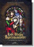 Liebe, Wollust, Spielmannslieder : Das mittelalterliche Liederbuch