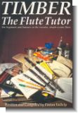 Timber : The flute tutor for beginners and learners on the (wooden simple-system pipes)