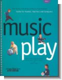 Music Play vol.1 (+CD) : The early Childhood Music Curriculum Guide (for Parents, Teachers and Caregivers)