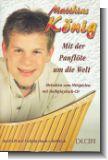 MATTHIAS KOENIG : MIT DER PANFLOETE UM DIE WELT (+HALBPLAYBACK-CD) (MELODIEN AUS ALLER WELT)