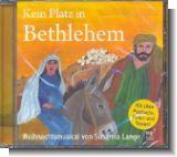 Kein Platz in Bethlehem : CD(-ROM) (Playback, Noten und Texte als PDF)