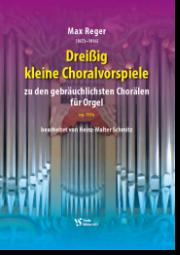 Reger, 30 kleine Choralvorspiele