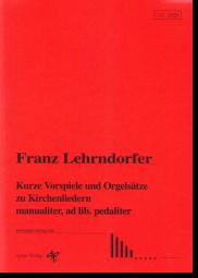 Lehrndorfer, Kurze Vorspiele und Orgelsätze