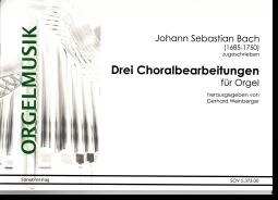 Bach, Drei Choralbearbeitungen