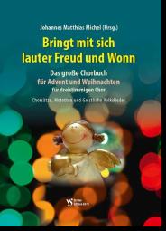 Bringt mit sich lauter Freud und Wonn - Chorbuch für Advent und Weihnachten für dreistimmigen Chor