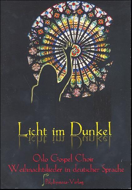 oslo gospel choir licht im dunkel die weihnachtslieder. Black Bedroom Furniture Sets. Home Design Ideas
